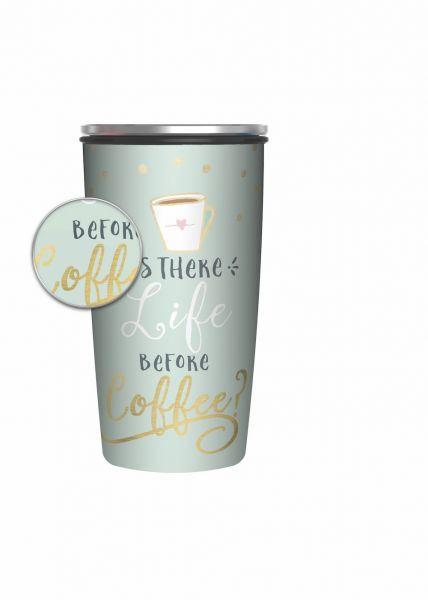 """Slide Cup Deluxe """"Life before Coffee"""""""